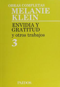 OBRAS COMPLETAS / MELANIE KLEIN / VOL. 3 ENVIDIA Y GRATITUD Y OTROS TRABAJOS