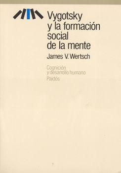 VYGOTSKY Y LA FORMACION SOCIAL DE LA MENTE