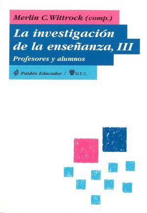 INVESTIGACION DE LA ENSEÑANZA III, LA. PROFESORES Y ALUMNOS