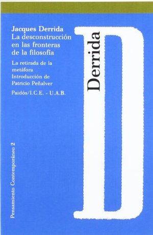 DESCONSTRUCCION EN LAS FRONTERAS DE LA FILOSOFIA, LA