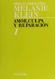 OBRAS COMPLETAS / MELANIE KLEIN / VOL. 1 AMOR CULPA Y REPARACION
