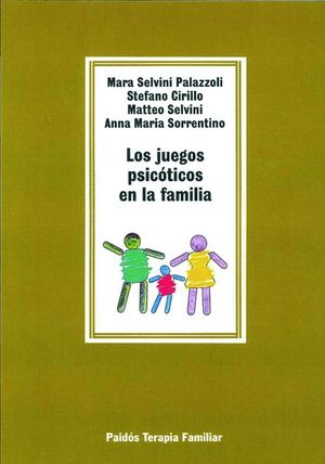 JUEGOS PSICOTICOS EN LA FAMILIA, LOS