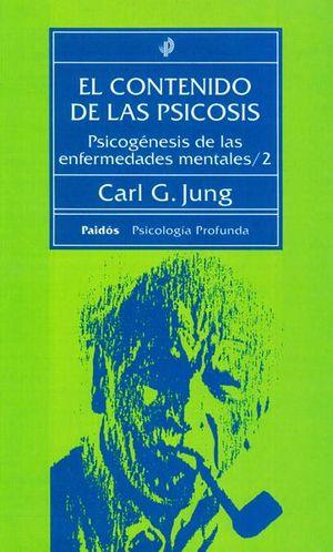CONTENIDO DE LAS PSICOSIS, EL. PSICOGENESIS ENFERMEDADES MENTALES / 2