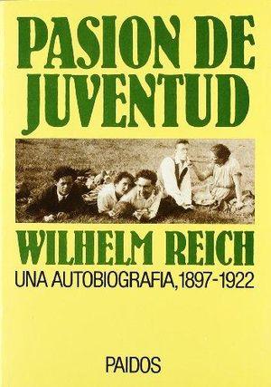 PASION DE JUVENTUD. UNA AUTOBIOGRAFIA 1897 - 1922