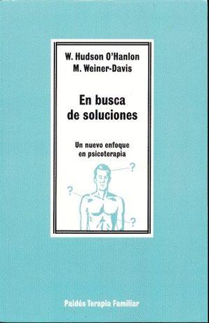 EN BUSCA DE SOLUCIONES. UN NUEVO ENFOQUE EN PSICOTERAPIA