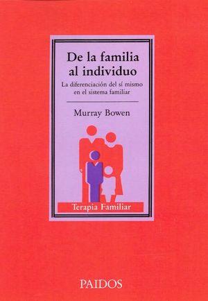 DE LA FAMILIA AL INDIVIDUO. LA DIFERENCIACION DEL SI MISMO EN EL SISTEMA FAMILIAR