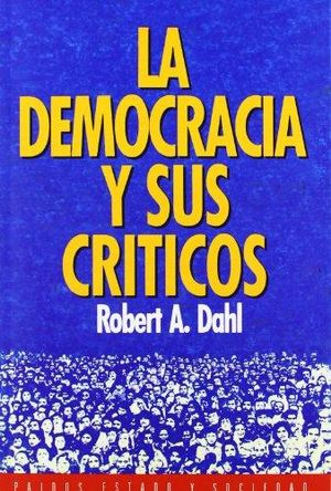 DEMOCRACIA Y SUS CRITICOS, LA
