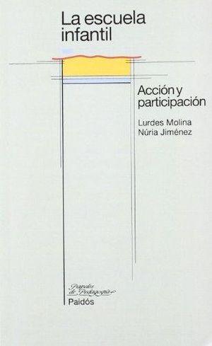 ESCUELA INFANTIL, LA. ACCION Y PARTICIPACION