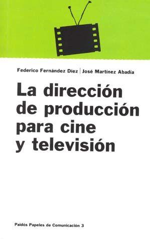 DIRECCION DE PRODUCCION PARA CINE Y TELEVISION.