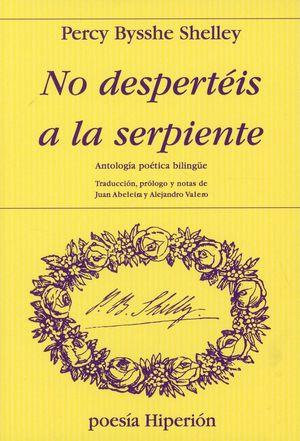 No despertéis a la serpiente. Antología poética bilingüe / 5 ed.