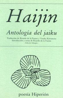 HAIJIN. ANTOLOGIA DEL JAIKU (EDICION BILINGUE)