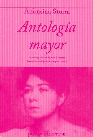 ANTOLOGIA MAYOR / ALFONSINA STORNI