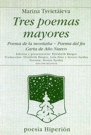Tres poemas mayores. Poema de la montaña, Poema del fin, Carta de año nuevo / 2 ed.