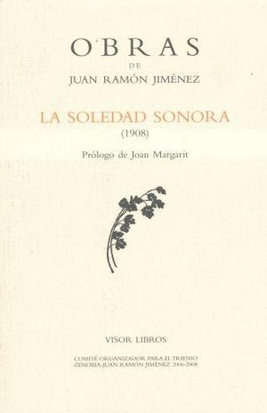 SOLEDAD SONORA, LA 1908 / OBRAS DE JUAN RAMON JIMENEZ
