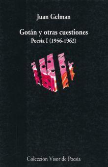 GOTAN Y OTRAS CUESTIONES. POESIA I (1956 - 1962)