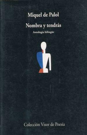 NOMBRA Y TENDRAS. ANTOLOGIA BILINGUE 1974 - 1995