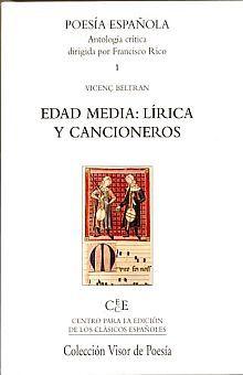 EDAD MEDIA LIRICA Y CANCIONEROS. POESIA ESPAÑOLA. ANTOLOGIA CRITICA