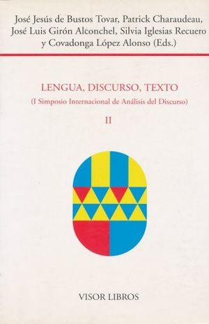 LENGUA DISCURSO TEXTO. 1 SIMPOSIO INTERNACIONAL DE ANALISIS DE DISCURSO / VOL. 2