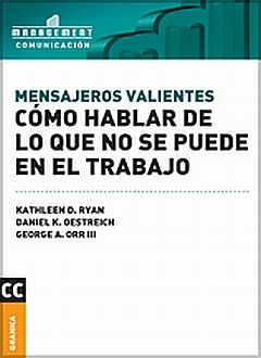 MENSAJEROS VALIENTES. COMO HABLAR DE LO QUE NO SE PUEDE EN EL TRABAJO
