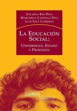 EDUCACION SOCIAL, LA. UNIVERSIDAD ESTADO Y PROFESION