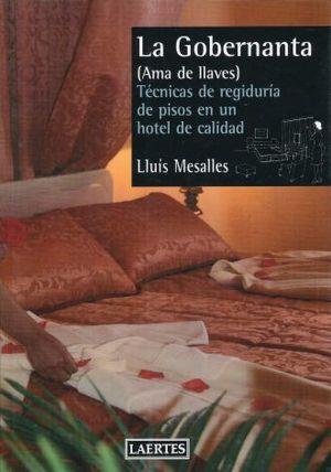GOBERNANTA AMA DE LLAVES, LA. TECNICAS DE REGIDURIA DE PISOS EN UN HOTEL DE CALIDAD