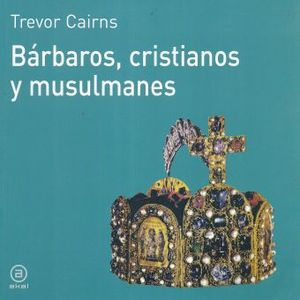 BARBAROS CRISTIANOS Y MUSULAMANES