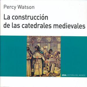 CONSTRUCCION DE LAS CATEDRALES MEDIEVALES, LA