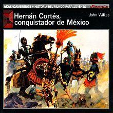 HERNAN CORTES CONQUISTADOR DE MEXICO