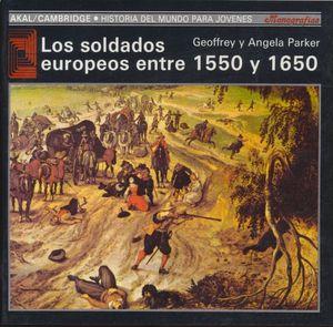 SOLDADOS EUROPEOS ENTRE 1550-1650