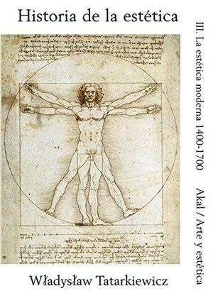 HISTORIA DE LA ESTETICA III. LA ESTETICA MODERNA 1400 - 1700