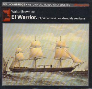 WARRIOR, EL. EL PRIMER NAVIO MODERNO DE COMBATE