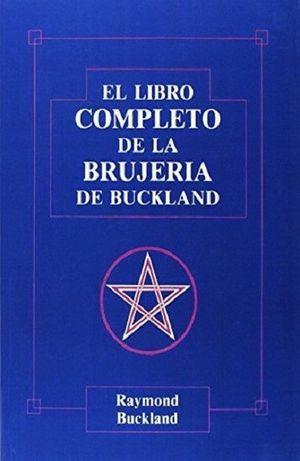 LIBRO COMPLETO DE LA BRUJERIA DE BUCKLAND, EL