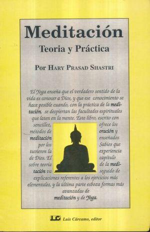 MEDITACION. TEORIA Y PRACTICA