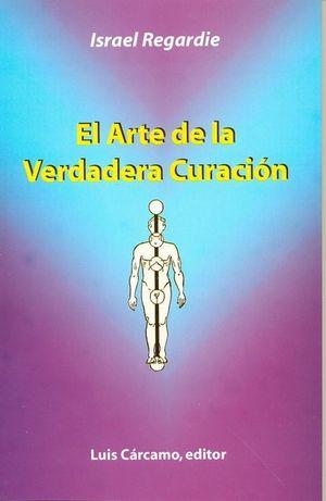 ARTE DE LA VERDADERA CURACION, EL.