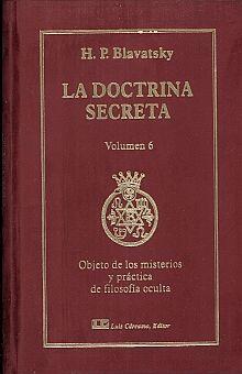 DOCTRINA SECRETA, LA / VOL. 6. OBJETO DE LOS MISTERIOS Y PRACTICA DE FILOSOFIA OCULTA / PD.