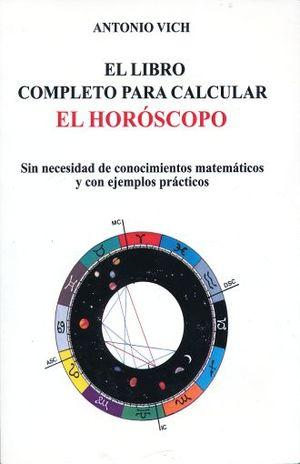 LIBRO COMPLETO PARA CALCULAR EL HOROSCOPO, EL