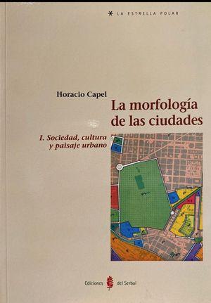 La morfología de las ciudades. I. Sociedad, cultura y paisaje urbano