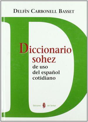 Diccionario Sohez de uso del español cotidiano / pd.