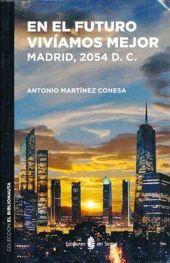 EN EL FUTURO VIVIMOS MEJOR MADRID 2054 D.C.