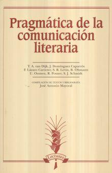 PRAGMATICA DE LA COMUNICACION LITERARIA / 2 ED.