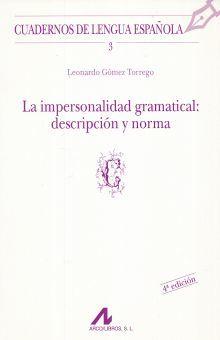 IMPERSONALIDAD GRAMATICAL DESCRIPCION Y NORMA, LA / 4 ED.