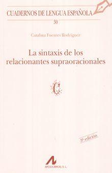 SINTAXIS DE LOS RELACIONANTES SUPRAORACIONALES, LA / 3 ED.