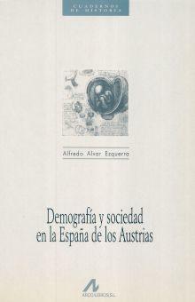 DEMOGRAFIA Y SOCIEDAD EN LA ESPAÑA DE LOS AUSTRIAS