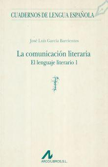 COMUNICACION LITERARIA, LA. EL LENGUAJE LITERARIO I / 2 ED.