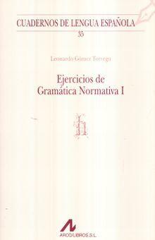 EJERCICIOS DE GRAMATICA NORMATIVA I / CUADERNOS DE LENGUA ESPAÑOLA / 3 ED.