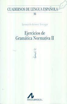 EJERCICIOS DE GRAMATICA NORMATIVA II / CUADERNOS DE LENGUA ESPAÑOLA / 3 ED.