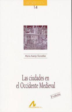 CIUDADES EN OCCIDENTE MEDIEVAL, LAS / 2 ED.