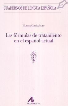 FORMULAS DE TRATAMIENTO EN EL ESPAÑOL ACTUAL, LAS