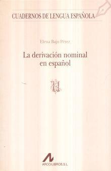 DERIVACION NOMINAL EN ESPAÑOL, LA / CUADERNOS DE LENGUA ESPAÑOLA