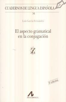 ASPECTO GRAMATICAL EN LA CONJUNCION, EL / CUADERNOS DE LENGUA ESPAÑOLA / 2 ED.